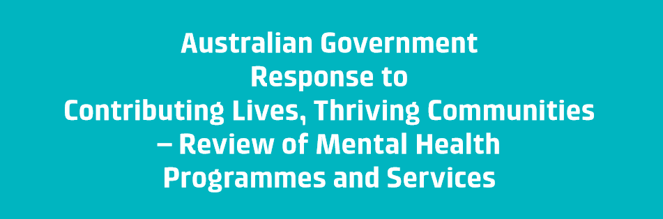 Federal Govt finally announces response to mental health review, outlines 9 key action areas