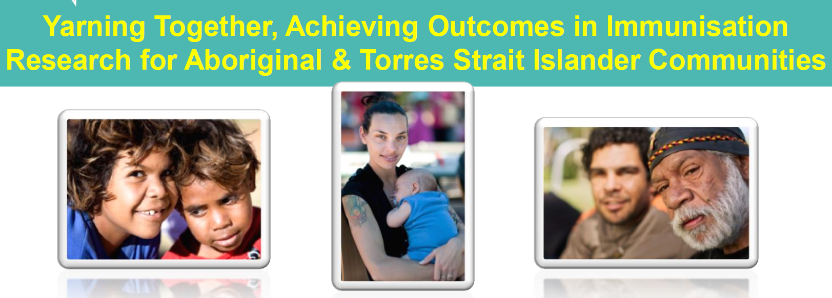 Yarning Together: a workshop on immunisation research for Aboriginal & Torres Strait Islander communities