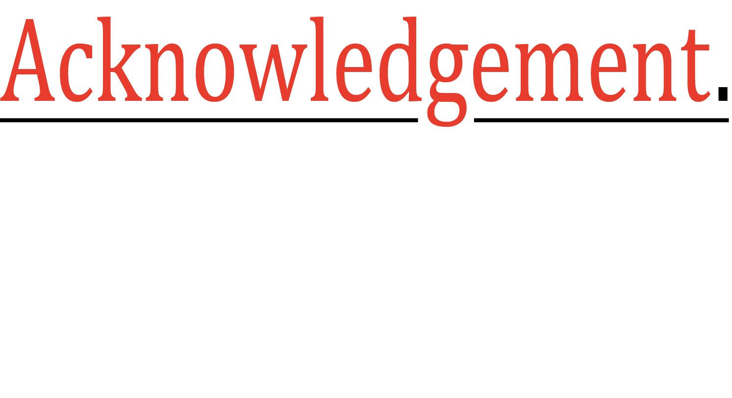 acknowledgement Many of you have asked us how to write an acknowledgement for assignment, especially for individual assignment, because we have already provided sample of.