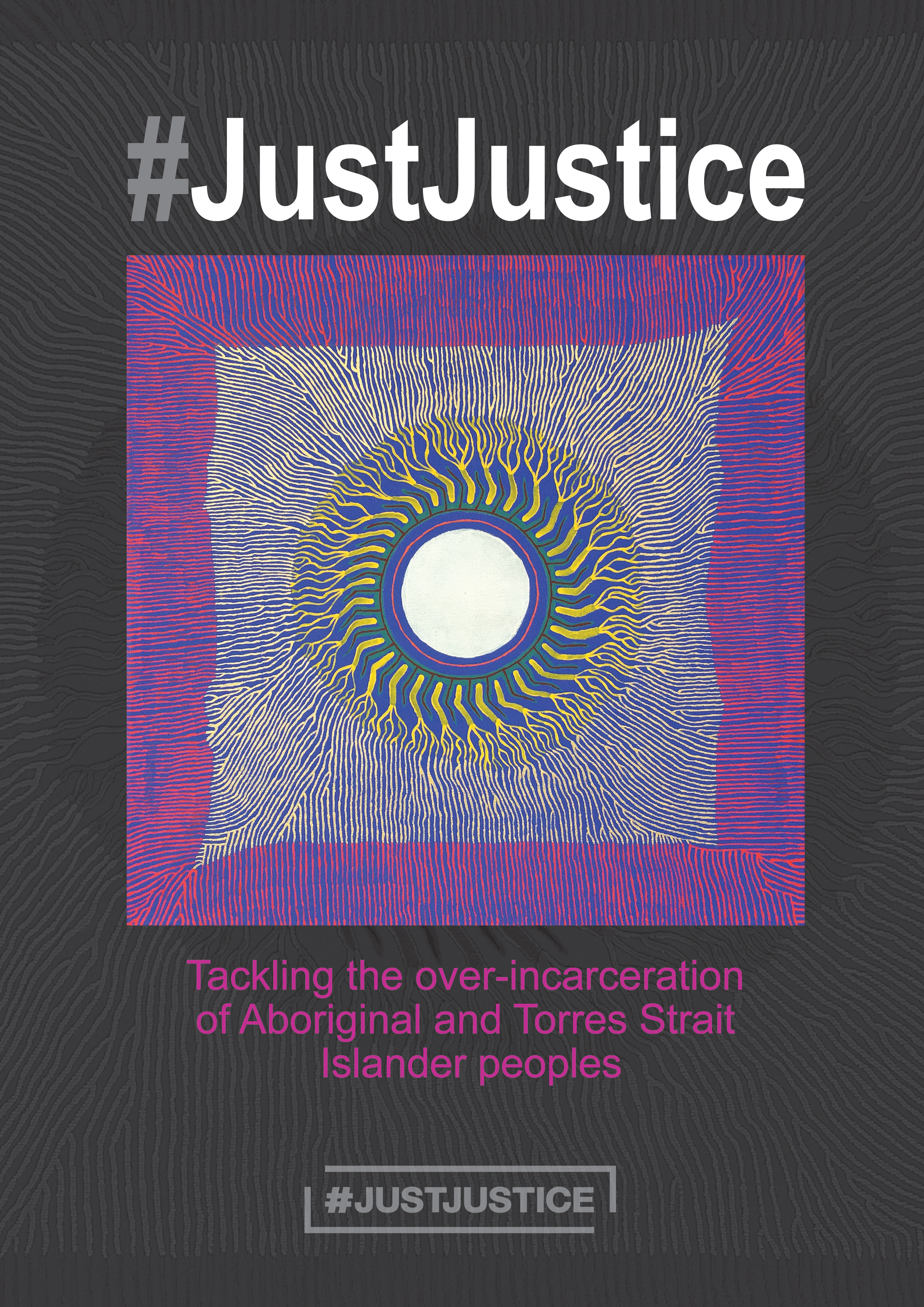 #JustJustice – Tackling the over-incarceration of Aboriginal and Torres Strait Islander peoples