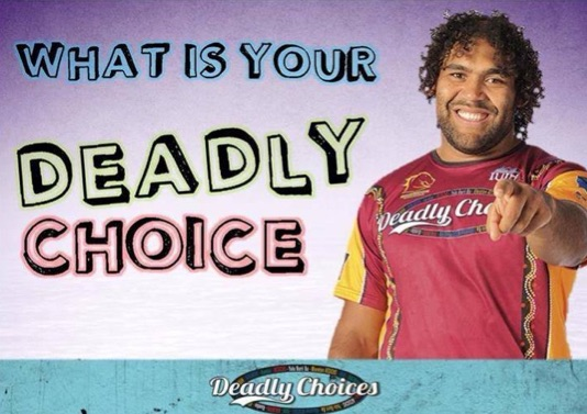 "Deadly Choices open a dialogue with the Indigenous communities with whom they work through the question, ""What's your deadly choice?"" People respond by choosing their deadly choices, which can span across the social determinants of health."