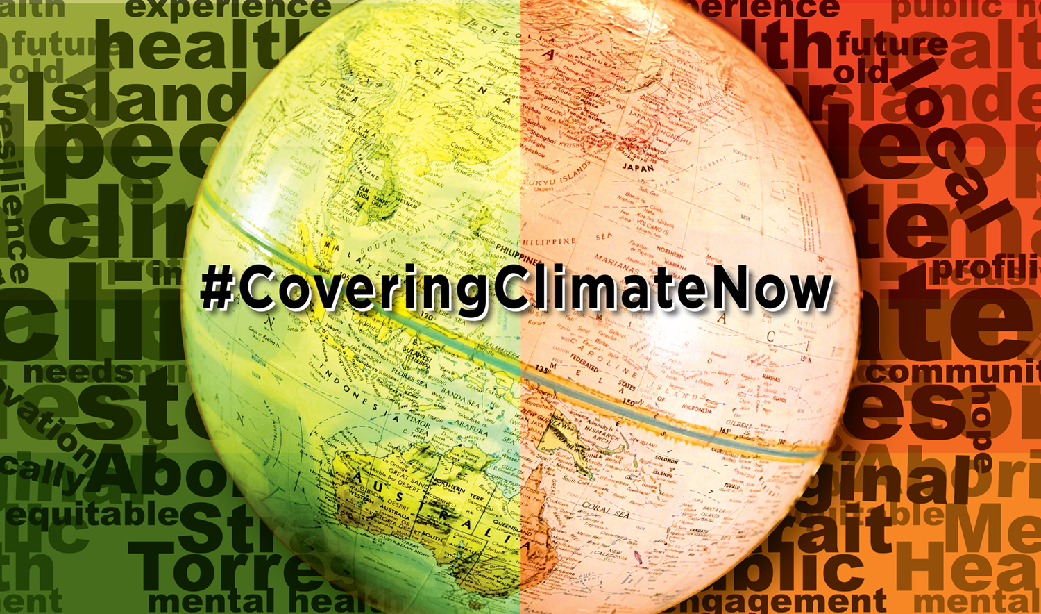 Join us in #CoveringClimateNow – an ambitious global media project