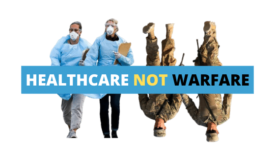 Amid and beyond COVID-19, it's time to focus on healthcare not warfare